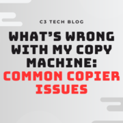 What's Wrong With My Copy Machine: Common Copier Issues BLog