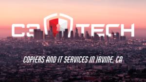 Copiers in Irvine | IT company & Office Copiers | C3 Tech